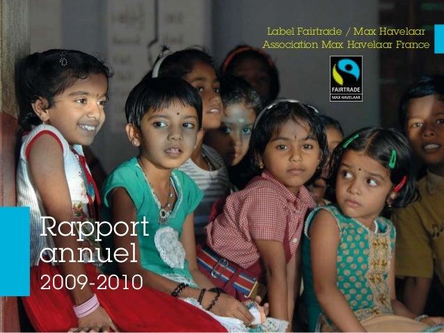 Rapport annuel 2009-2010 Label Fairtrade / Max Havelaar Association Max Havelaar France