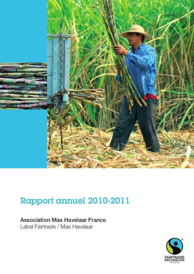 Rapport annuel 2010-2011 Association Max Havelaar France Label Fairtrade / Max Havelaar