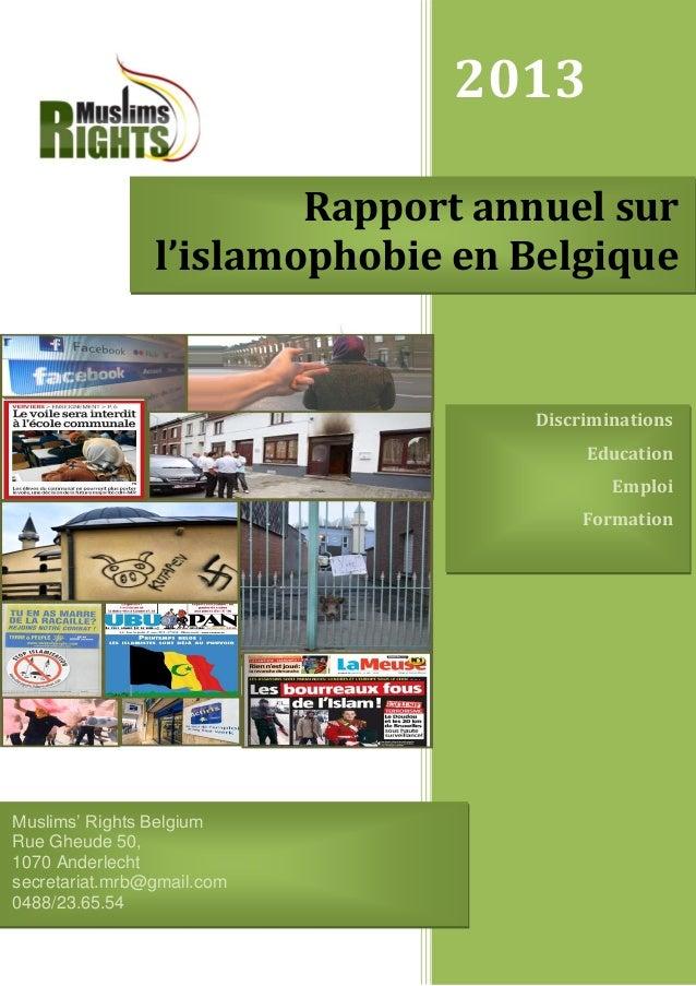 2013 Rapport annuel sur l'islamophobie en Belgique  Discriminations Education Emploi Formation  Muslims' Rights Belgium Ru...