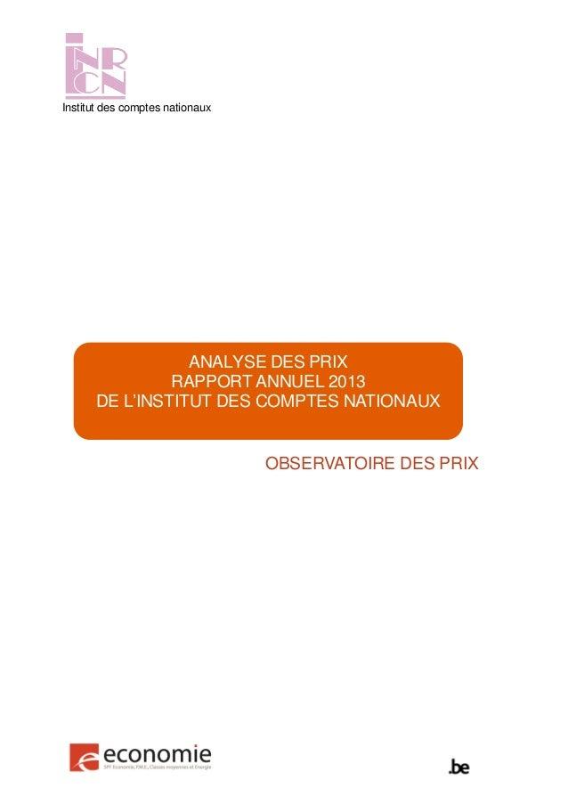 Institut des comptes nationaux  ANALYSE DES PRIX RAPPORT ANNUEL 2013 DE L'INSTITUT DES COMPTES NATIONAUX  OBSERVATOIRE DES...