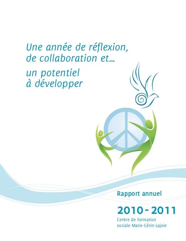 2010-2011 Une année de réflexion, de collaboration et… un potentiel à développer  Centre de formation sociale Marie-Gérin...