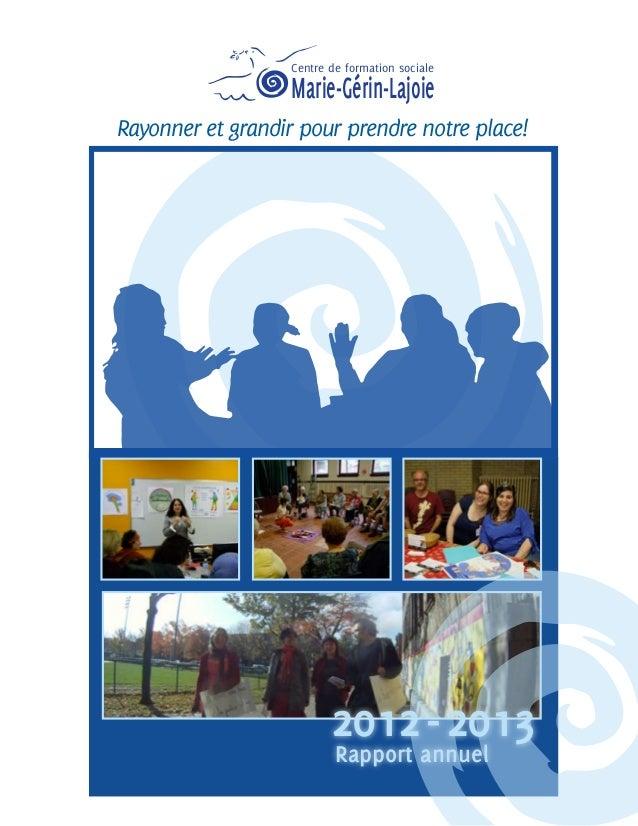 Rayonner et grandir pour prendre notre place! Centre de formation sociale Marie-Gérin-Lajoie 2012-2013 Rapport annuel