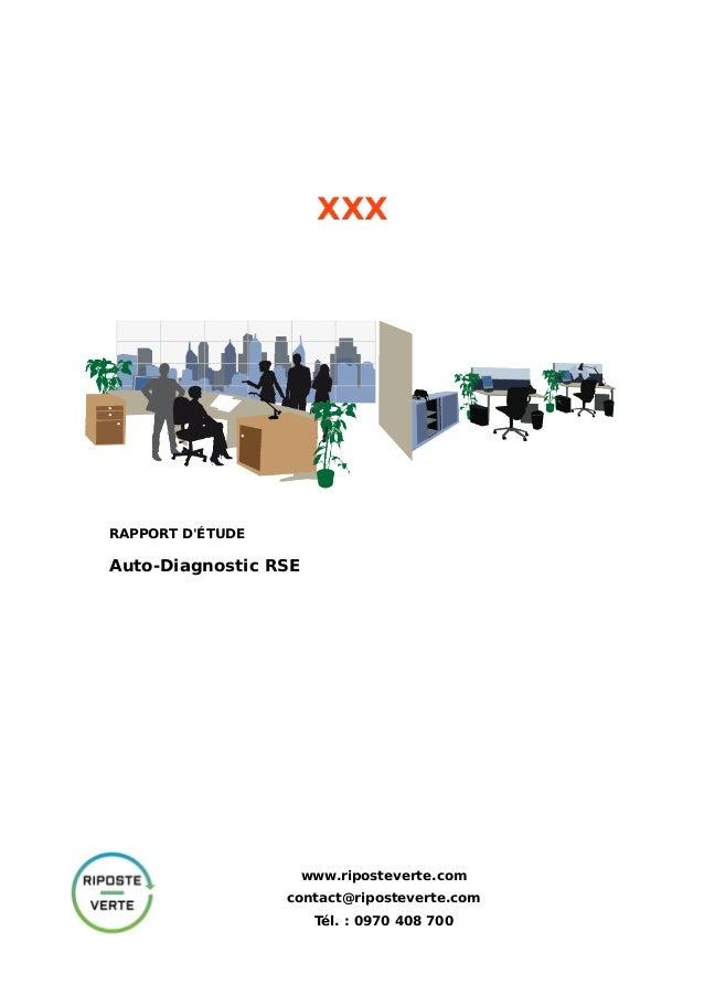 XXXRAPPORT DÉTUDEAuto-Diagnostic RSEwww.riposteverte.comcontact@riposteverte.comTél. : 0970 408 700