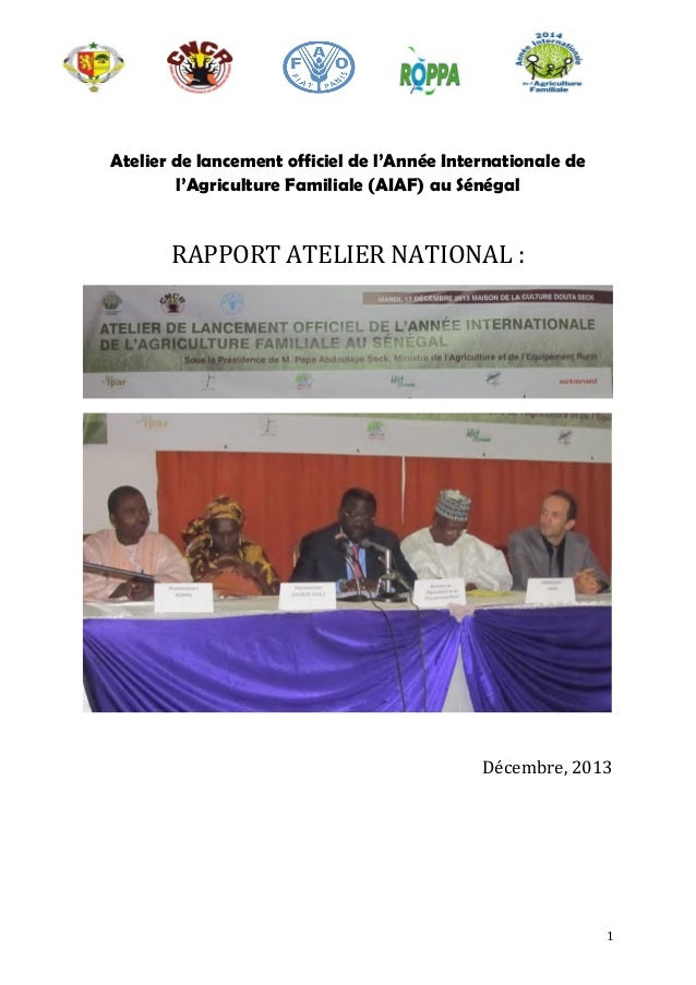 Atelier de lancement officiel de l'Année Internationale de l'Agriculture Familiale (AIAF) au Sénégal  RAPPORT ATELIER NATI...