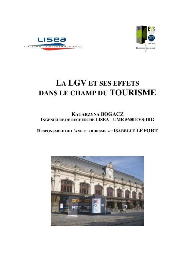 LA LGV ET SES EFFETS DANS LE CHAMP DU TOURISME KATARZYNA BOGACZ INGÉNIEURE DE RECHERCHE LISEA – UMR 5600 EVS-IRG RESPONSAB...