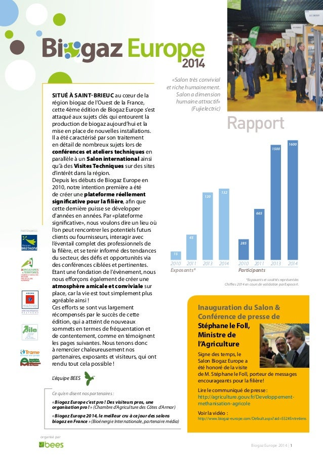 Biogaz Europe 2014 | 1  PARTENAIRES  «Salon très convivial  et riche humainement.  Salon a dimension  humaine attractif»  ...