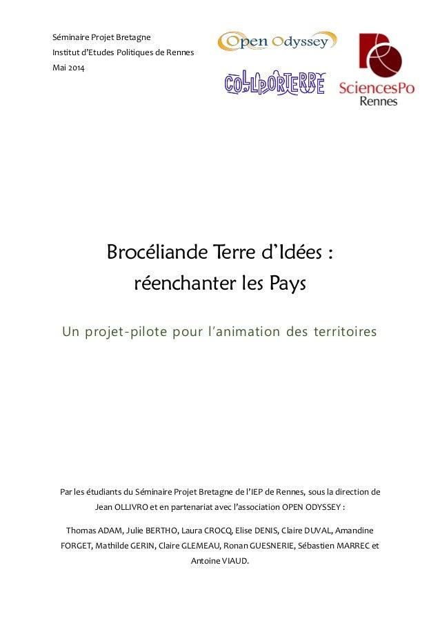 Séminaire Projet Bretagne Institut d'Etudes Politiques de Rennes Mai 2014 Brocéliande Terre d'Idées : réenchanter les Pays...