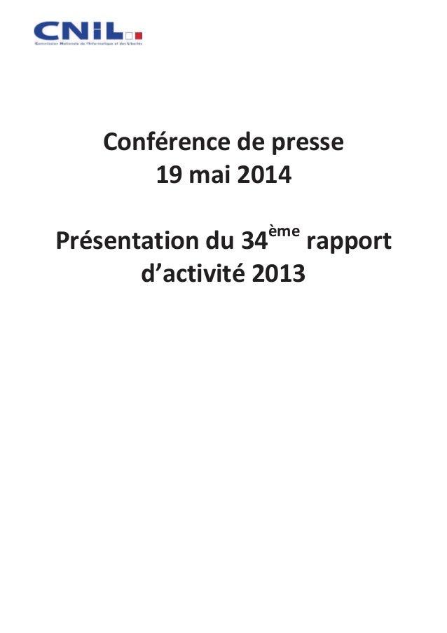 Conférence de presse 19 mai 2014 Présentation du 34ème rapport d'activité 2013