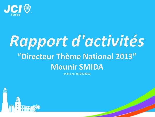 THEME NATIONAL 2013«initiative JCI pour la lutte contrela disparité des régions et pourla création de l'emploi»