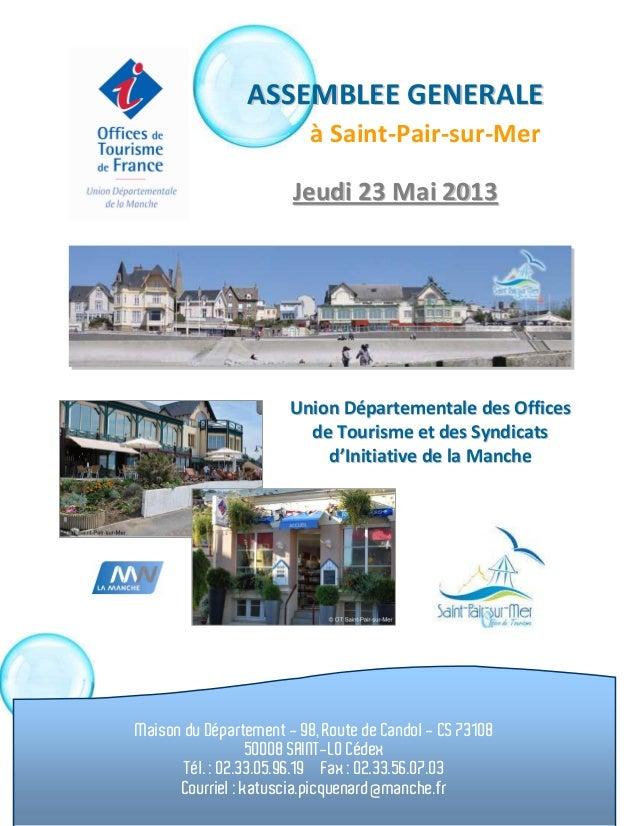 Rapport d'activité 2012 - 1 - Assemblée Générale UDOTSILe 23 Mai 2013 à Saint-Pair-sur-MerAASSSSEEMMBBLLEEEE GGEENNEERRAAL...