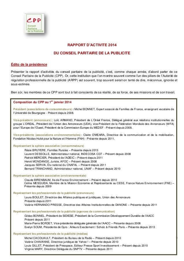 RAPPORT D'ACTIVITE 2014 DU CONSEIL PARITAIRE DE LA PUBLICITE Édito de la présidence Présenter le rapport d'activités du co...