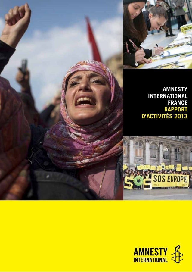 AMNESTY INTERNATIONAL FRANCE RAPPORT D'ACTIVITÉS 2013