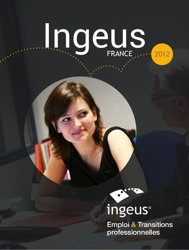 Ingeus FRANCE  2012  Emploi & Transitions professionnelles 1