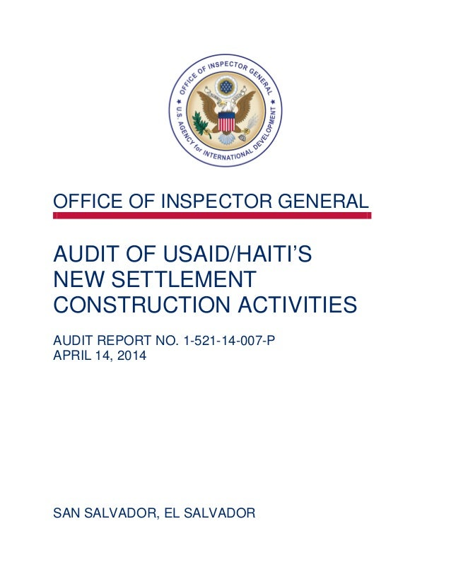 OFFICE OF INSPECTOR GENERAL AUDIT OF USAID/HAITI'S NEW SETTLEMENT CONSTRUCTION ACTIVITIES AUDIT REPORT NO. 1-521-14-007-P ...