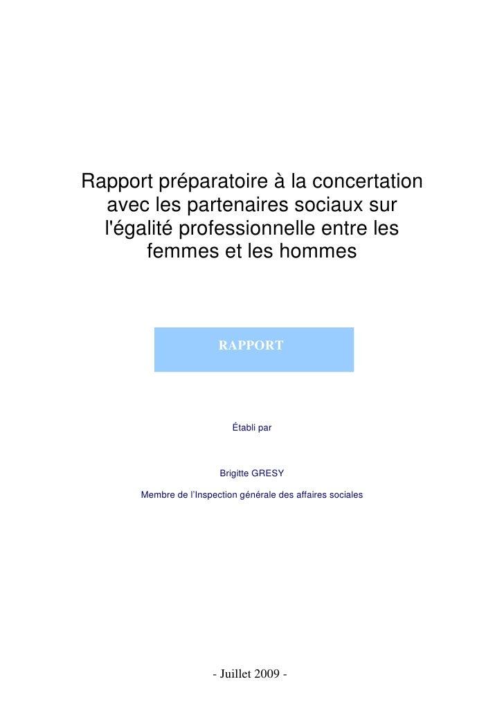 Rapport préparatoire à la concertation avec les partenaires sociaux sur l'égalite professionnelle entre les femmes et les hommes - Brigitte Grésy