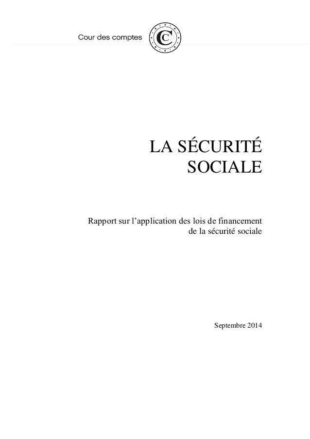 LA SÉCURITÉ SOCIALE  Rapport sur l'application des lois de financement de la sécurité sociale  Septembre 2014