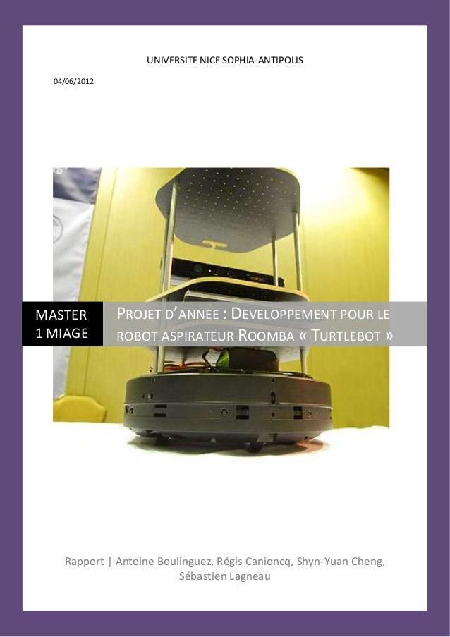 UNIVERSITE NICE SOPHIA-ANTIPOLIS  04/06/2012MASTER         PROJET D'ANNEE : DEVELOPPEMENT POUR LE1 MIAGE        ROBOT ASPI...
