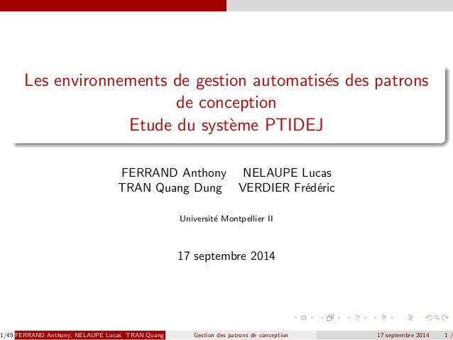 Les environnements de gestion automatises des patrons  de conception  Etude du systeme PTIDEJ  FERRAND Anthony NELAUPE Luc...