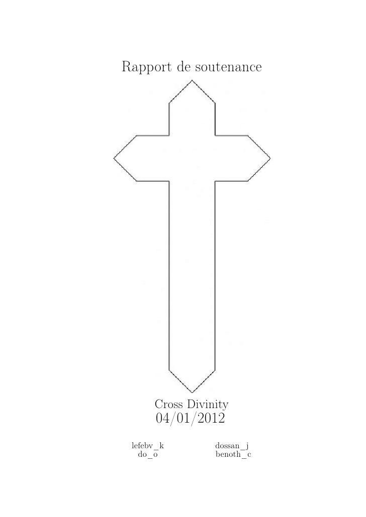Rapport de soutenance      Cross Divinity      04/01/2012 lefebv_k        dossan_j   do_o          benoth_c