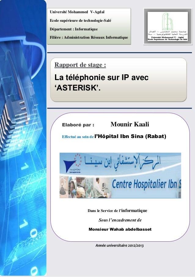 Rapport de stage : La téléphonie sur IP avec 'ASTERISK'. Année universitaire 2012/2013 Elaboré par : Mounir Kaali Effectué...