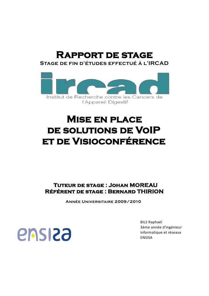 Rapport de stageStage de fin d'études effectué à l'IRCAD     Mise en place de solutions de VoIPet de Visioconférence   Tut...