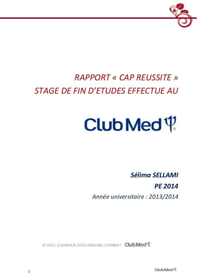 1 RAPPORT « CAP REUSSITE » STAGE DE FIN D'ETUDES EFFECTUE AU Sélima SELLAMI PE 2014 Année universitaire : 2013/2014