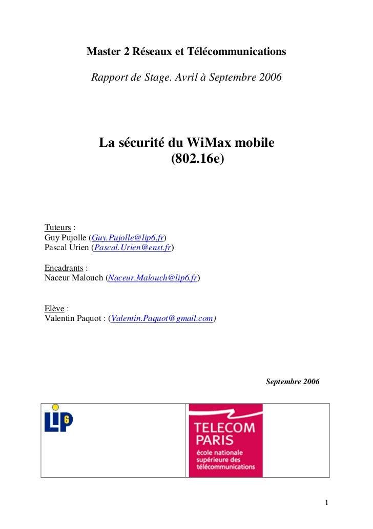 Master 2 Réseaux et Télécommunications            Rapport de Stage. Avril à Septembre 2006              La sécurité du WiM...