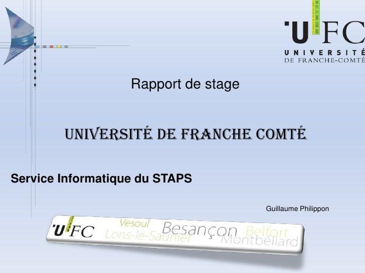 Rapport de stage<br />Université de Franche Comté<br />Service Informatique du STAPS<br />Guillaume Philippon<br />
