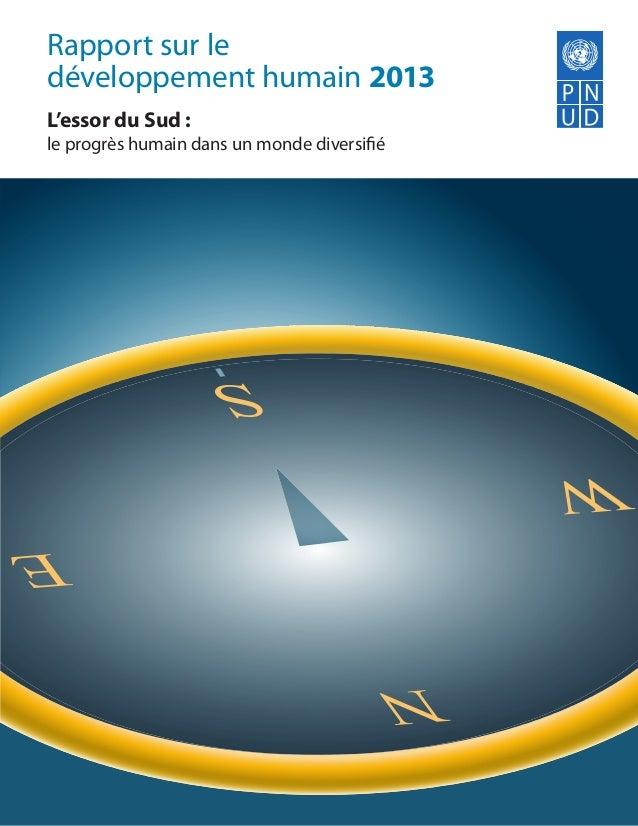 Rapport sur ledéveloppement humain 2013L'essor du Sud:le progrès humain dans un monde diversifié                   S      ...