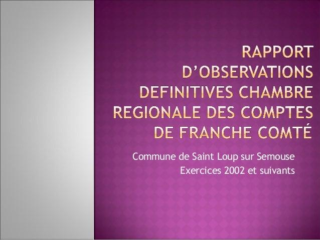 Commune de Saint Loup sur Semouse Exercices 2002 et suivants