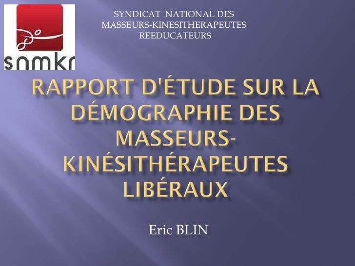 Eric BLIN SYNDICAT  NATIONAL DES  MASSEURS-KINESITHERAPEUTES  REEDUCATEURS