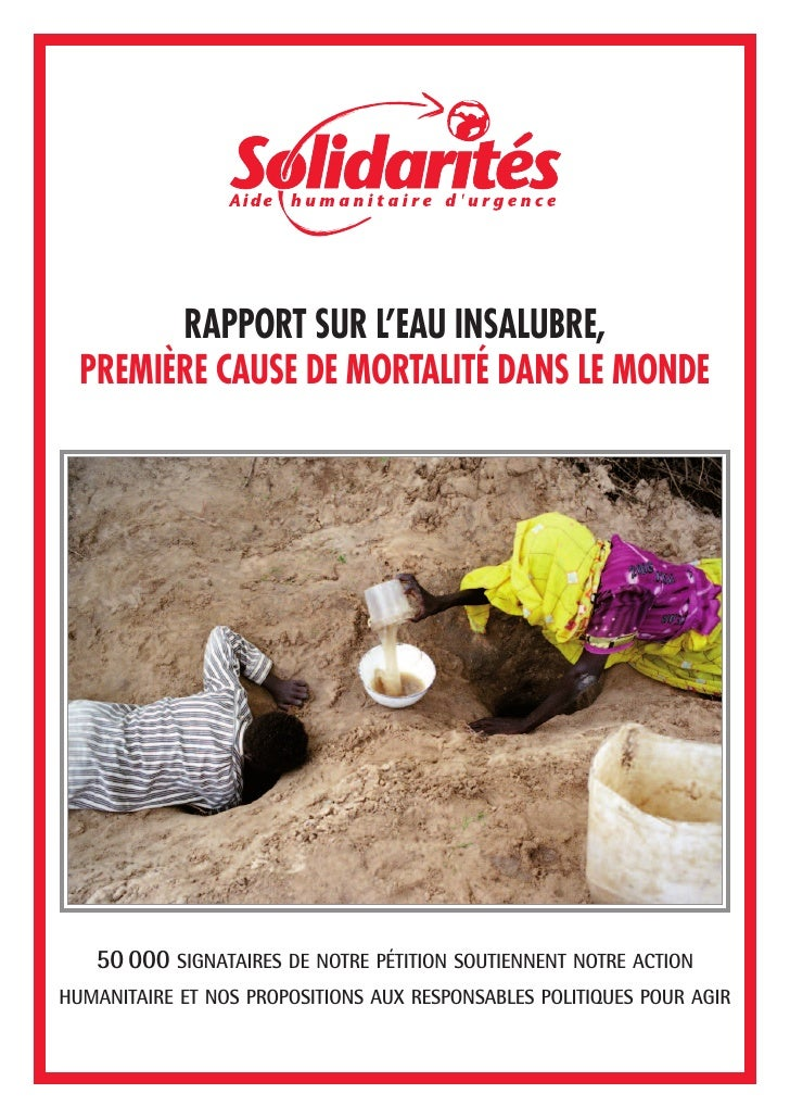RAPPORT SUR L'EAU INSALUBRE,   PREMIÈRE CAUSE DE MORTALITÉ DANS LE MONDE        50 000 SIGNATAIRES DE NOTRE PÉTITION SOUTI...