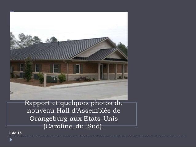 Rapport et quelques photos du           nouveau Hall d'Assemblée de            Orangeburg aux Etats-Unis               (Ca...