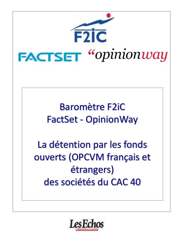 Baromètre F2iC  FactSet - OpinionWay La détention par les fonds ouverts (OPCVM français et étrangers)  des sociétés du CAC...