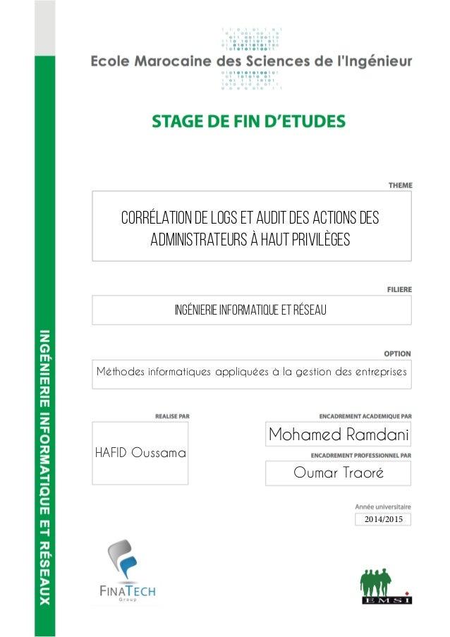 1 Corrélation de logs et Audit des actions des administrateurs à haut privilèges Ingénierie Informatique et réseau Méthode...