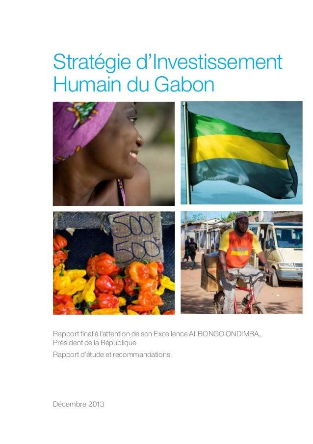 Stratégie d'Investissement Humain du Gabon  Rapport final à l'attention de son Excellence Ali BONGO ONDIMBA, Président de ...