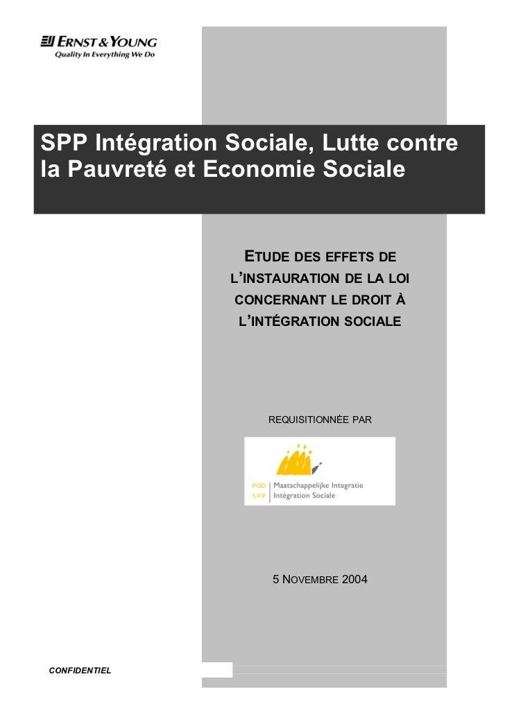 Etude des effets de l'instauration de la loi concernant le droit à l'intégration sociale