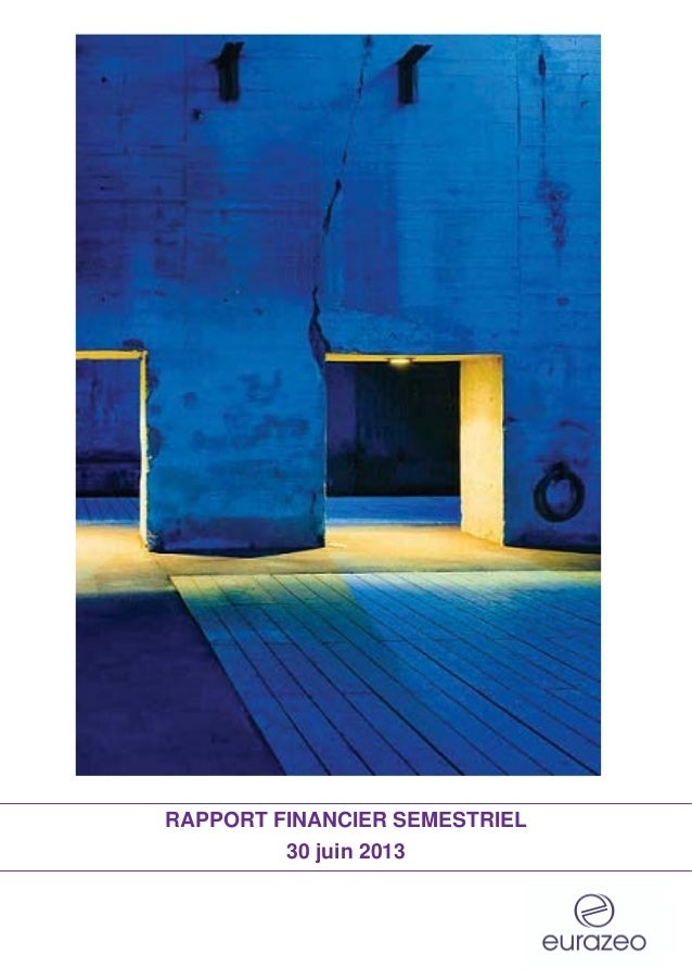 RAPPORT FINANCIER SEMESTRIEL 30 juin 2013