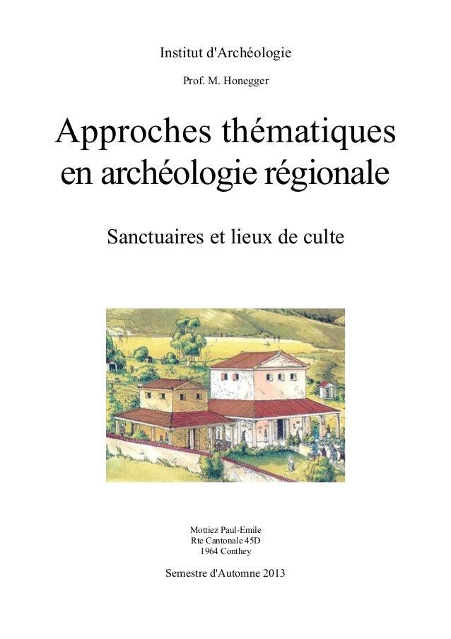 Institut d'Archéologie Prof. M. Honegger Approches thématiques en archéologie régionale Sanctuaires et lieux de culte Mott...