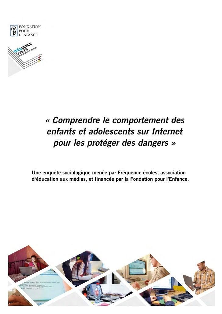 « Comprendre le comportement des      enfants et adolescents sur Internet        pour les protéger des dangers »   Une enq...