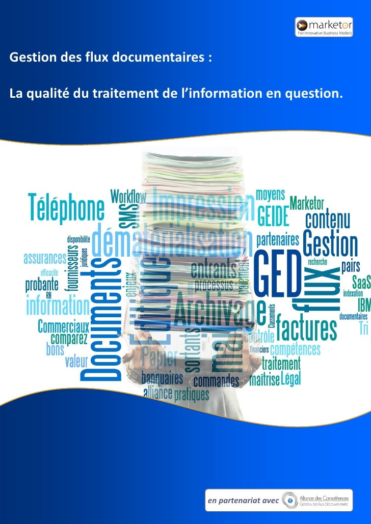 Gestion des flux documentaires :  La qualité du traitement de l'information en question.                                  ...