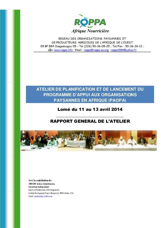ATELIER DE PLANIFICATION ET DE LANCEMENT DU PROGRAMME D'APPUI AUX ORGANISATIONS PAYSANNES EN AFRIQUE (PAOPA) Lomé du 11 au...