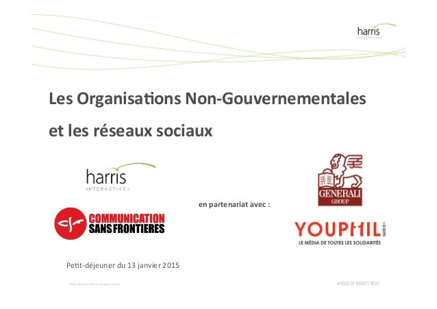 ©2014  Harris  Interac1ve  Inc.  All  rights  reserved.   Les  Organisa+ons  Non-‐Gouvernementales  ...