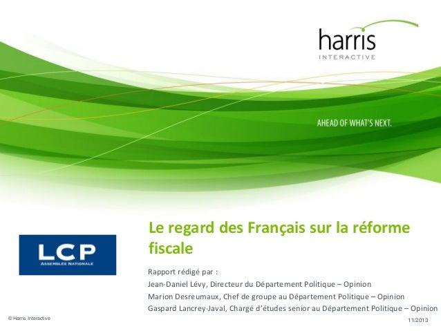 Le regard des Français sur la réforme fiscale Rapport rédigé par : Jean-Daniel Lévy, Directeur du Département Politique – ...