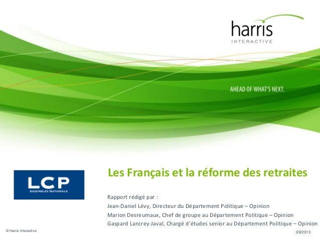 Les Français et la réforme des retraites Rapport rédigé par : Jean-Daniel Lévy, Directeur du Département Politique – Opini...