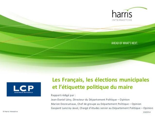 Les Français, les élections municipales et l'étiquette politique du maire Rapport rédigé par : Jean-Daniel Lévy, Directeur...