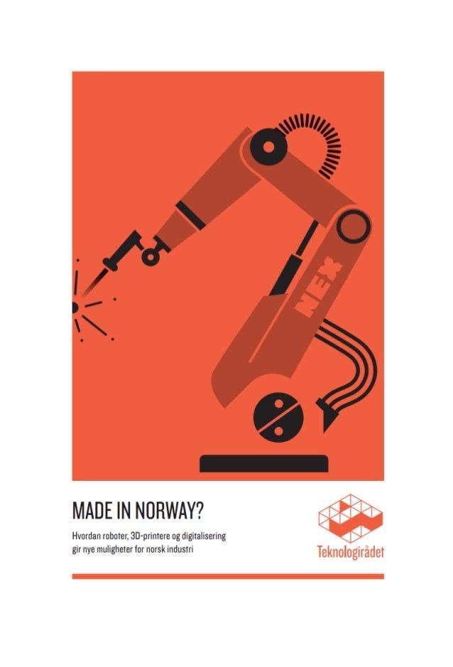 MADE IN NORWAY? - Hvordan roboter, 3D-printere og digitalisering gir nye muligheter for norsk industri