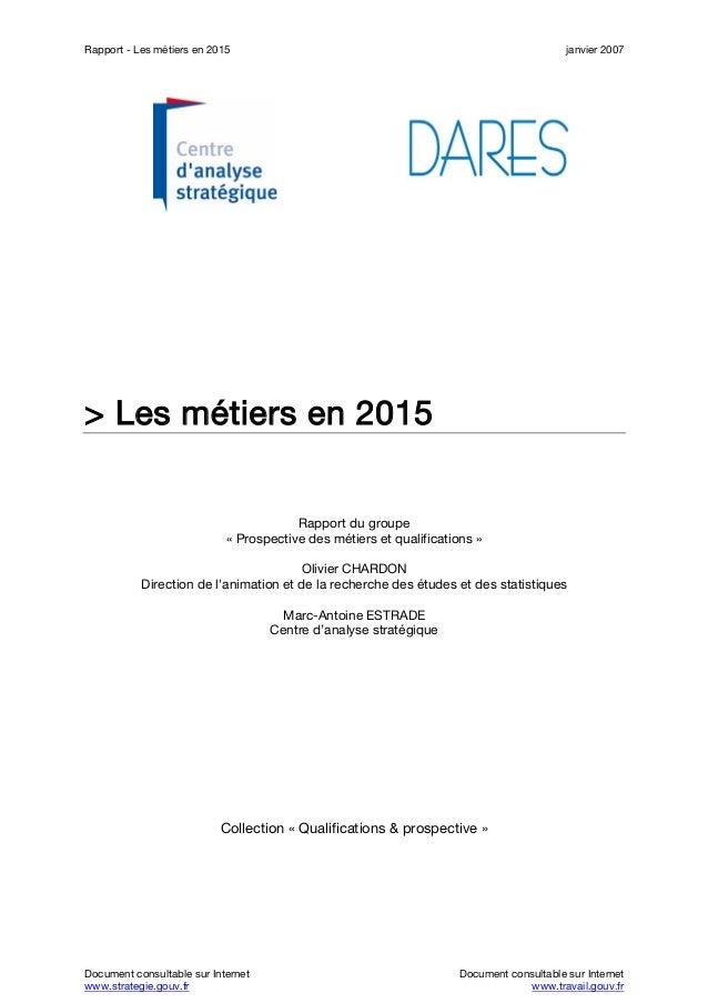 Rapport - Les métiers en 2015 janvier 2007 Document consultable sur Internet Document consultable sur Internet www.strateg...