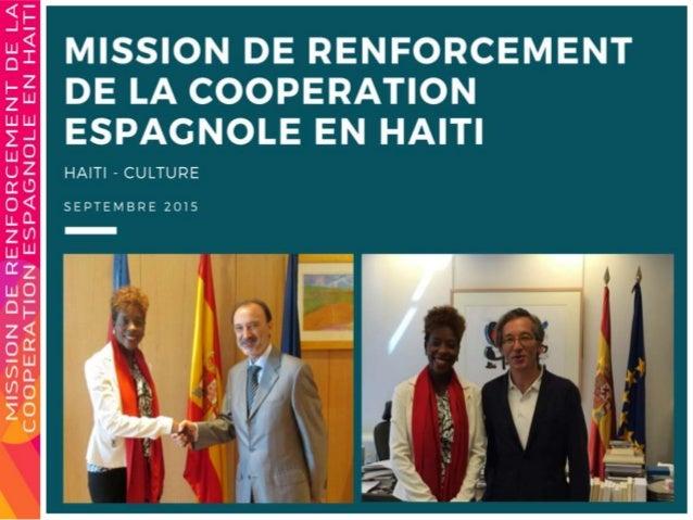 ---| INTRODUCTION La Ministre de la Culture, Mme Dithny Joan Raton, a bouclé, 14 septembre, une fructueuse tournée espagno...