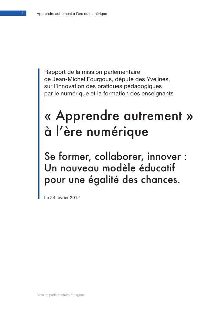 1   Apprendre autrement à l'ère du numérique        Rapport de la mission parlementaire        de Jean-Michel Fourgous, dé...